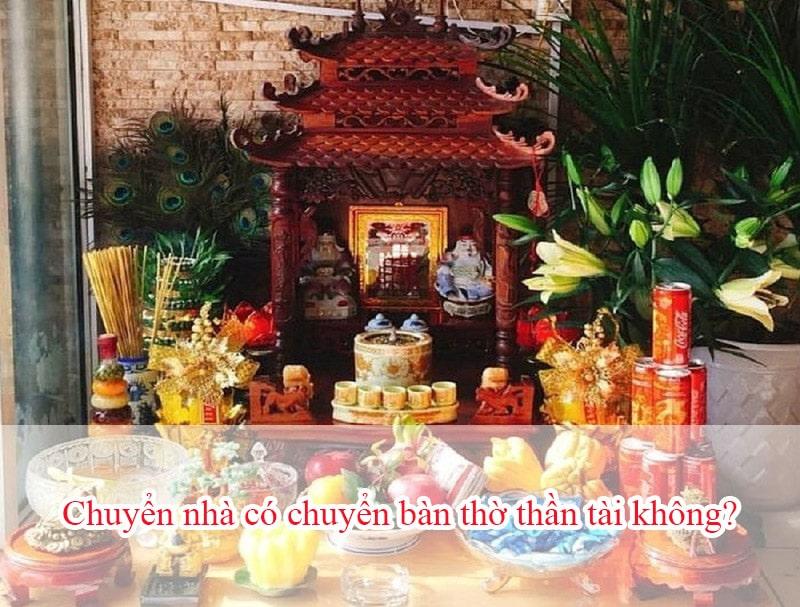 Chuyển nhà có chuyển bàn thờ thần tài